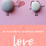 29 Favorite Quotes About Love