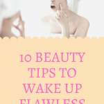 10 beauty tips to wake up flawless