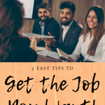 5 Easy Tips to Get the Job You Want!