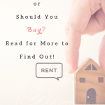 should you rent or should you buy