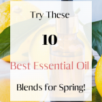 Try these 10 best essential oil blends for spring