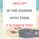 Keep Your Hair Healthy in the Summer With These 7 Ultimate Tips