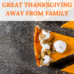How to Still Have a Great Thanksgiving Away From Family