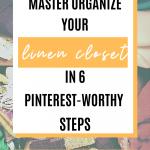 Master Organize Your Linen Closet in 6 Pinterest-Worthy Steps