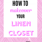 How to Makeover Your Linen Closet Like a Pro